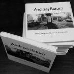 © Andrzej Baturo - 50 de ani de fotografie, album.