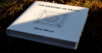 © Oliver Merce: The Anatomy of Decay (carte)